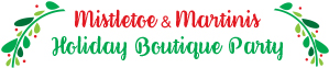 Mistletoe & Martinis Holiday Boutique Party