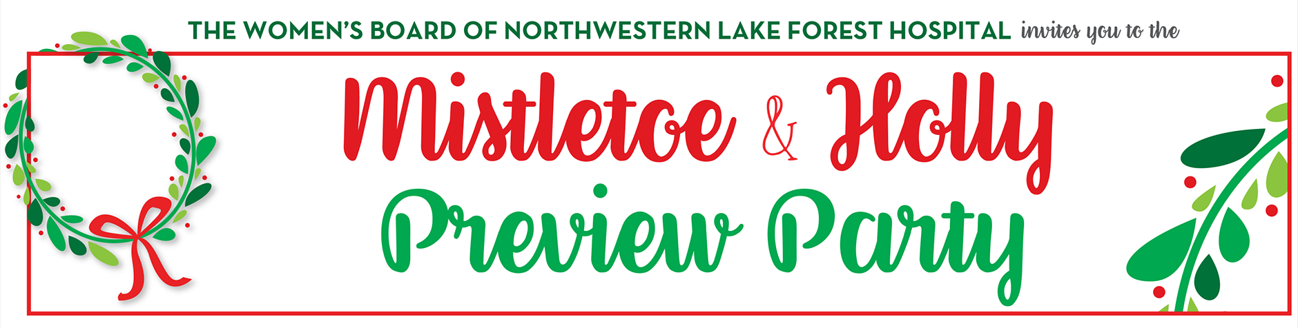 Women's Board of Northwestern Lake Forest Hospital Mistletoe & Holly Preview Party